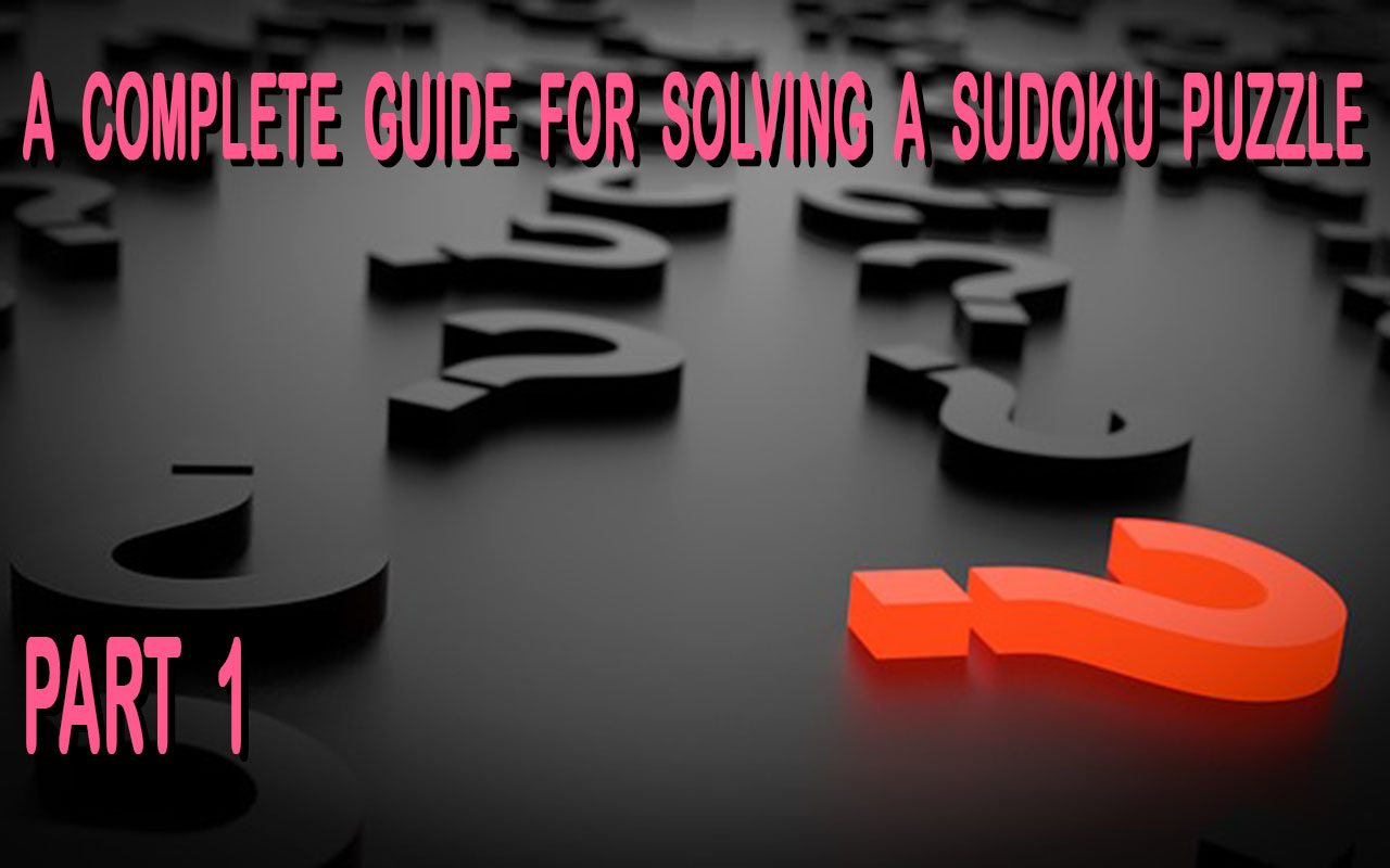 A Complete Guide For Solving A Sudoku Puzzle Part 1 header